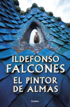 EL PINTOR DE ALMAS - Ildefonso Falcones